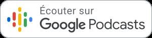 Écouter sur Google Balados